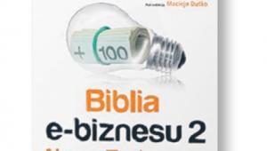 """Maciej Dutko (red.), """"Biblia e-biznesu 2. Nowy Testament"""", Helion/OnePress, Gliwice 2016"""