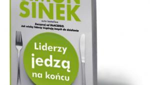 """Simon Sinek, """"Liderzy jedzą na końcu"""", Helion/Onepress, Gliwice 2015"""